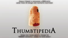 ThumbTipPedia By Vernet Magic (DVD and Gimmick)